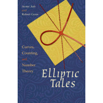 Elliptic Tales: Curves, Counting, and Number Theory by Avner Ash, 9780691163505