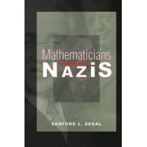 Mathematicians under the Nazis by Sanford L. Segal, 9780691164632