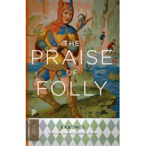 The Praise of Folly: Updated Edition by Desiderius Erasmus, 9780691165646
