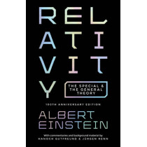 Relativity: The Special and the General Theory - 100th Anniversary Edition by Albert Einstein, 9780691166339