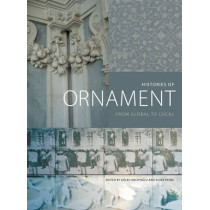 Histories of Ornament: From Global to Local by Alina Payne, 9780691167282