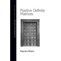 Positive Definite Matrices by Rajendra Bhatia, 9780691168258