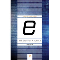 e: The Story of a Number by Eli Maor, 9780691168487