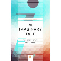 An Imaginary Tale: The Story of  -1 by Paul J. Nahin, 9780691169248