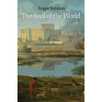 The Soul of the World by Roger Scruton, 9780691169286