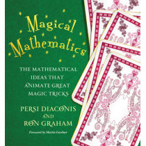 Magical Mathematics: The Mathematical Ideas That Animate Great Magic Tricks by Persi Diaconis, 9780691169774