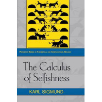 The Calculus of Selfishness by Karl Sigmund, 9780691171081