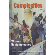 Complexities: Women in Mathematics by Bettye Anne Case, 9780691171098