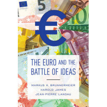 The Euro and the Battle of Ideas by Markus K. Brunnermeier, 9780691172927