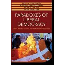 Paradoxes of Liberal Democracy: Islam, Western Europe, and the Danish Cartoon Crisis by Paul M. Sniderman, 9780691173627