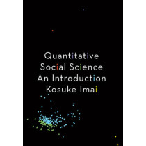 Quantitative Social Science: An Introduction by Kosuke Imai, 9780691175461