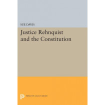 Justice Rehnquist and the Constitution by Sue Davis, 9780691602103
