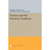 Tacitus and the Tacitean Tradition by Torrey James Luce, 9780691602219