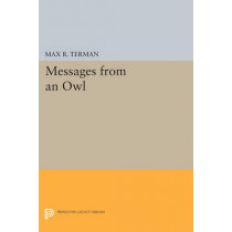 Messages from an Owl by Max R. Terman, 9780691605579