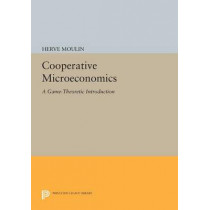 Cooperative Microeconomics: A Game-Theoretic Introduction by Herve Moulin, 9780691608082