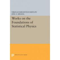 Works on the Foundations of Statistical Physics by Nikolai Sergeevich Krylov, 9780691616452