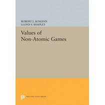 Values of Non-Atomic Games by Robert J. Aumann, 9780691618463