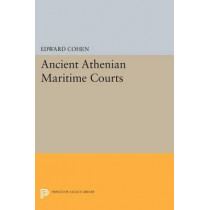 Ancient Athenian Maritime Courts by Edward Cohen, 9780691618944
