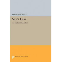 Say's Law: An Historical Analysis by Thomas Sowell, 9780691619569