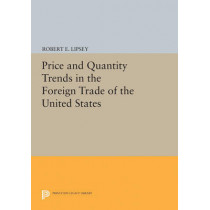 Price and Quantity Trends in the Foreign Trade of the United States by Karl Ferdinand Herzfeld, 9780691625270