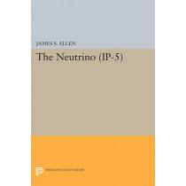 The Neutrino. (IP-5) by James Smith Allen, 9780691626475