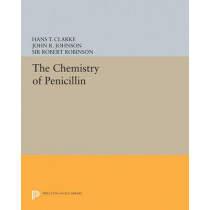 Chemistry of Penicillin by Hans T. Clarke, 9780691627489