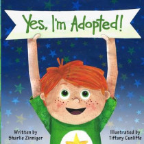Yes, I'm Adopted! by Tiffany Cunliffe, 9780692256589