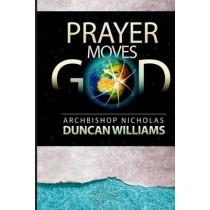 Prayer Moves God by Archbishop Nicholas Duncan-Williams, 9780692524459