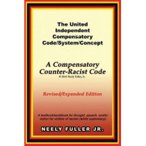 The United-Independent Compensatory Code/System/Concept Textbook: A Compensatory Counter-Racist Code by Neely Fuller, 9780692653210