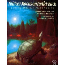 Thirteen Moons on Turtle's Back: A Native American Year of Moons by Joseph Bruchac, 9780698115842