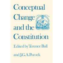 Conceptual Change and the Constitution by Terence Ball, 9780700603695