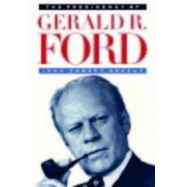 The Presidency of Gerald R. Ford by John Robert Greene, 9780700606382