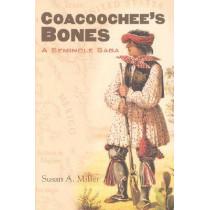 Coacoochee's Bones: A Seminole Saga by Susan Miller, 9780700611959