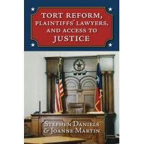 Tort Reform, Plaintiffs' Lawyers, and Access to Justice by Stephen Daniels, 9780700620739