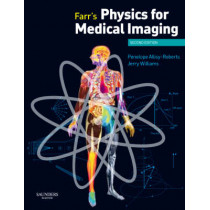 Farr's Physics for Medical Imaging by Penelope J. Allisy-Roberts, 9780702028441