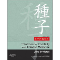 Treatment of Infertility with Chinese Medicine by Jane Lyttleton, 9780702031762