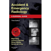 Accident and Emergency Radiology: A Survival Guide by Nigel Raby, 9780702042324