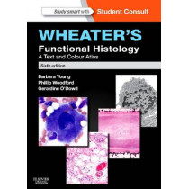 Wheater's Functional Histology: A Text and Colour Atlas by Barbara Young, 9780702047473