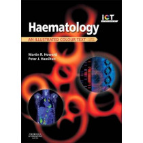 Haematology: An Illustrated Colour Text by Martin R. Howard, 9780702051395