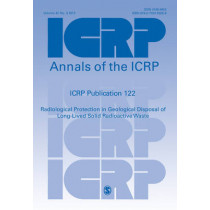 ICRP Publication 122: Radiological Protection in Geological Disposal of Long-Lived Solid Radioactive Waste by ICRP, 9780702055058