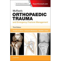 McRae's Orthopaedic Trauma and Emergency Fracture Management, 9780702057281