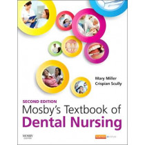 Mosby's Textbook of Dental Nursing by Mary Miller, 9780702062377