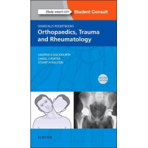 Churchill's Pocketbook of Orthopaedics, Trauma and Rheumatology by Andrew D. Duckworth, 9780702063183