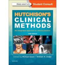 Hutchison's Clinical Methods: An Integrated Approach to Clinical Practice by Dr. Michael Glynn, 9780702067396