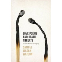 Love Poems and Death Threats by Samuel Wagan Watson, 9780702253270