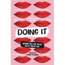 Doing It: Women Tell the Truth about Great Sex by Karen Pickering, 9780702254239