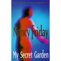 My Secret Garden: Women's Sexual Fantasies by Nancy Friday, 9780704332942