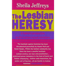 The Lesbian Heresy by Sheila Jeffreys, 9780704343825