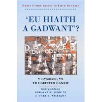 'Eu Hiaith a Gadwant?': Y Gymraeg yn yr Ugeinfed Ganrif by Geraint H. Jenkins, 9780708316573