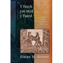 Y Ferch ym Myd y Faled: Delweddau o'r Ferch ym Maledi'r Ddeunawfed Ganrif by Siwan M Rosser, 9780708319239